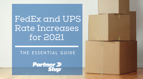3 Major Takeaways from the 2021 FedEx and UPS Rate Increases