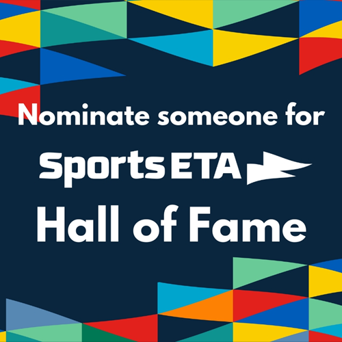 Last Chance for 2020 Sports ETA Member Hall of Fame Nominations!